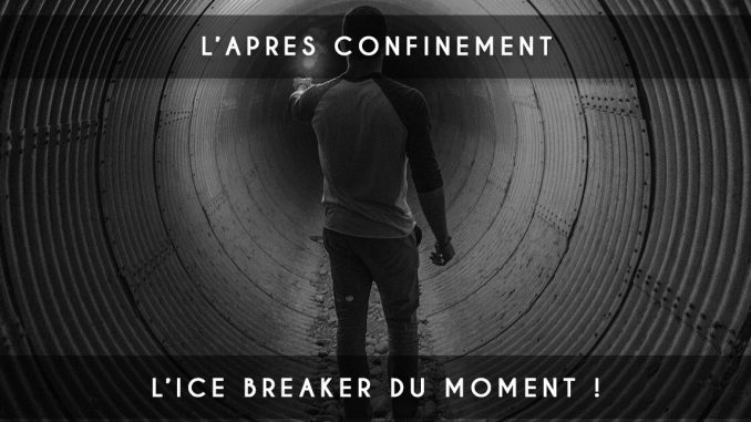 apres confinement - ice breaker